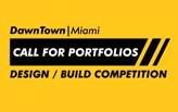 DAWNTOWN DESIGN/BUILD COMPETITION - OPEN CALL FOR PORTFOLIOS