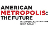 AMERICAN METROPOLIS: THE FUTURE | Development and Construction in New York City