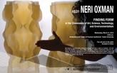 Neri Oxman Lecture