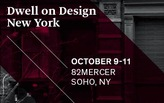 Dwell on Design comes to New York City Oct. 9-11 - Register now!