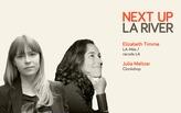 Listen to 'Next Up: The LA River' Mini-Session #6: Julia Meltzer (Clockshop) and Elizabeth Timme (LA-Más)