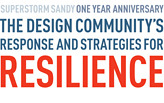 Superstorm Sandy: One Year Anniversary | The Design Community's Response & Strategies for Resiliency