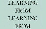 "Learning from ""Learning-from""i - On Robert Venturi and Denise Scott Brown, and the Recent Yale Symposium on their Works and Writings"