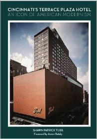 Cincinnati's Terrace Plaza Hotel: An Icon of American Modernism