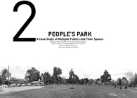 PEOPLES PARK---A Case Study of Multiple Publics and Their Spaces
