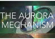 The Aurora Mechanism