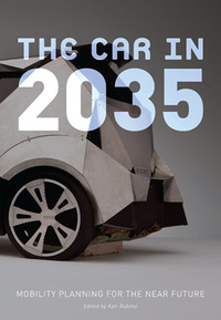 The Car in 2035: Mobility Planning for the Near Future. Cover design by Colleen Corcoran; car model and image by Sang-eun Lee