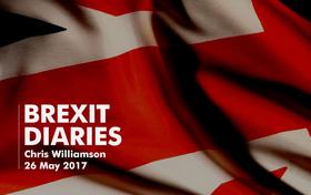 Brexit Diaries: Chris Williamson, 26 May 2017