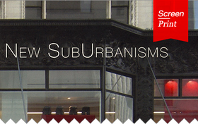 Screen/Print #18: New SubUrbanisms by Judith K. De Jong