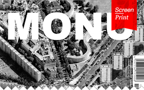 Screen/Print #6: MONUs Greater Urbanism