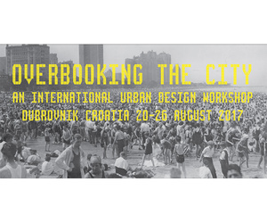 Overbooking the City - An International Urban Design Workshop
