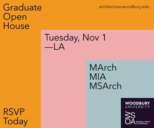 Woodbury School of Architecture Graduate Open House | Los Angeles 2016