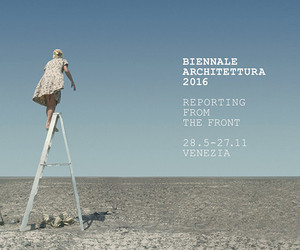 La Biennale di Venezia - 15th International Architecture Exhibition: REPORTING FROM THE FRONT