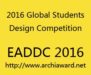 Exhibition of Architectural Design in Developing Countries 2016 & 2016 Global Students Design Competition