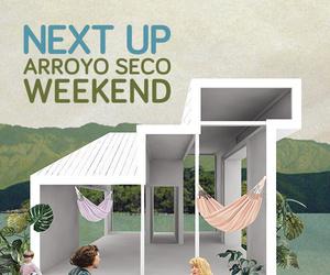 Archinect & Bureau Spectacular present: Next Up Arroyo Seco Weekend