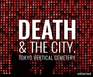 Death & the City: Tokyo Vertical Cemetery