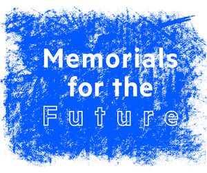 Memorials for the Future