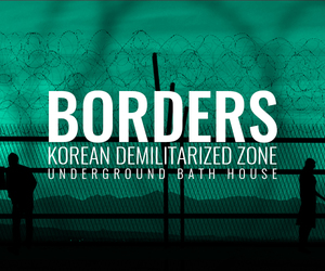 Borders - The Korean Demilitarized Zone Underground Bath House