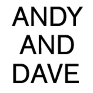Andy and Dave