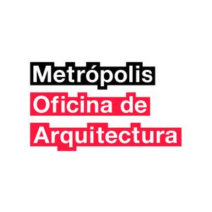 Metrópolis Oficina de Arquitectura