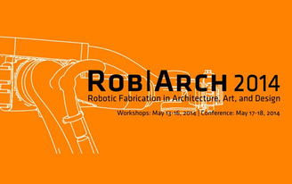 ROB|ARCH: Robotic Fabrication in Architecture, Art, and Design