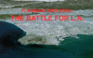 """Prop S"" Planning War Zone: The Battle for L.A."