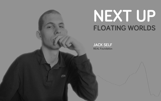 'What it means to live today': an interview with Jack Self from Next Up: Floating Worlds