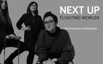'Working through architecture and its refusal': an interview with f-architecture from Next Up: Floating Worlds