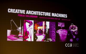 Creative Architecture Machines Colloquium at the California College of the Arts