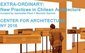 EXTRA-ORDINARY: New Practices in Chilean Architecture