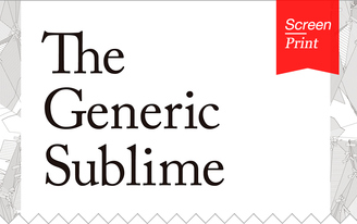 "Screen/Print #51: Moving from the Ordinary to the Extraordinary with ""The Generic Sublime"""