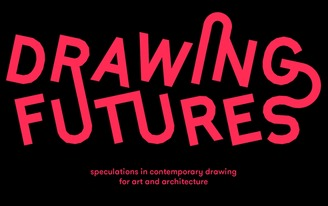 Drawing Futures - Call for Works
