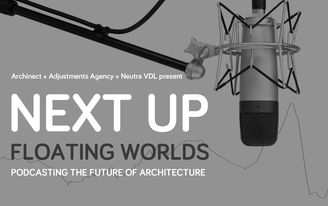Archinect presents Next Up: Floating Worlds at the Neutra VDL on Saturday, March 4!