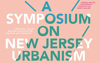 The State Between – A Symposium on New Jersey Urbanism
