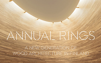 Annual Rings: A New Generation of Wood Architecture in Finland