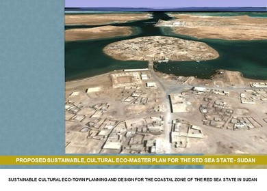 SUSTAINABLE CULTURAL ECO-TOWN PLANNING & DESIGN FOR THE RED SEA STATE - SUDAN