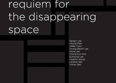 "GUERILLA EVENT ""BEAUTIFUL REQUIEM FOR THE DISAPPEARING SPACE"" (Group Exhibition)"