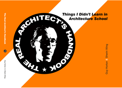 The Real Architects Handbook: Things I Didnt Learn in Architecture School