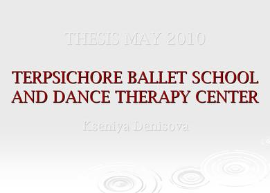 Senior Thesis - Terpsichore Ballet School and Dance Therapy Center