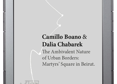 The Ambivalent Nature of Urban Borders: Martyrs' Square in Beirut.