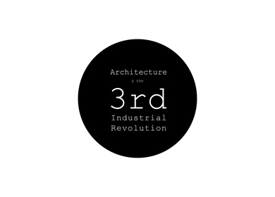 Architecture & the Third Industrial Revolution