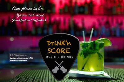 DRINK'n SCORE - Night Club at the City Border