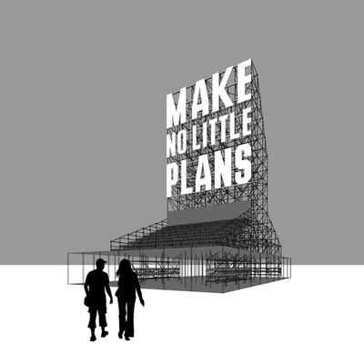 MAKE NO LITTLE PLANS
