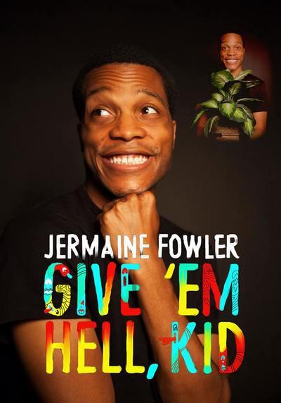 Give Em Hell Kid (Jermaine Fowler)