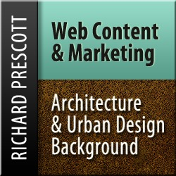 Richard Prescott: Web Content and Marketing - Architecture and Urban Desing Background