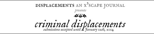DISPLACEMENTS: AN X'SCAPE JOURNAL - First installment: crimescapes