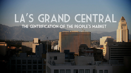 "Still from ""LA's Grand Central : The Gentrification of the People's Market"", © Dylan Valley."
