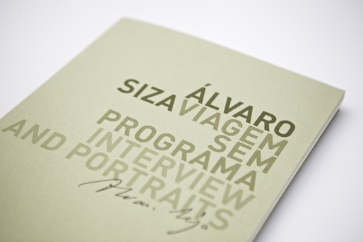 """ÁLVARO SIZA. VIAGEM SEM PROGRAMA"" by Greta Ruffino and Raul Betti."