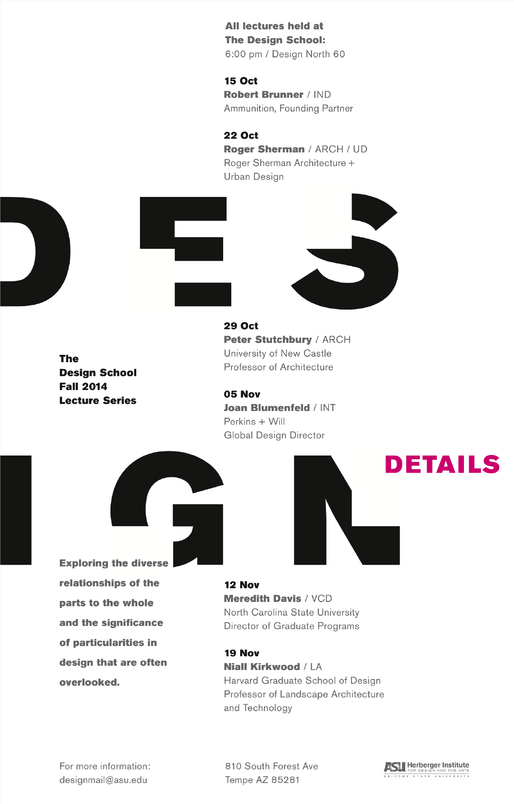 """Design Details"" Lecture Series of The Design School at Arizona State University."