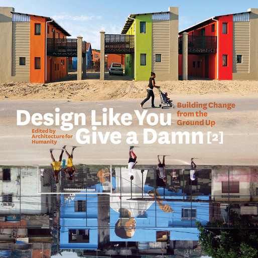 Design Like You Give A Damn [2]: Building Change From The Ground Up